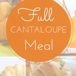 Full Cantaloupe Meal