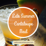 Late Summer Cantaloupe Meal