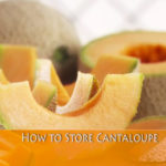 Storing Your California Cantaloupes